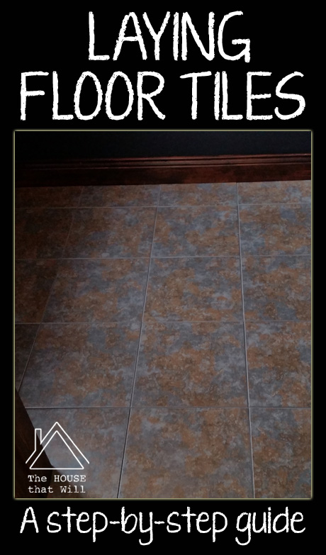 The House that Will | Laying Floor Tiles